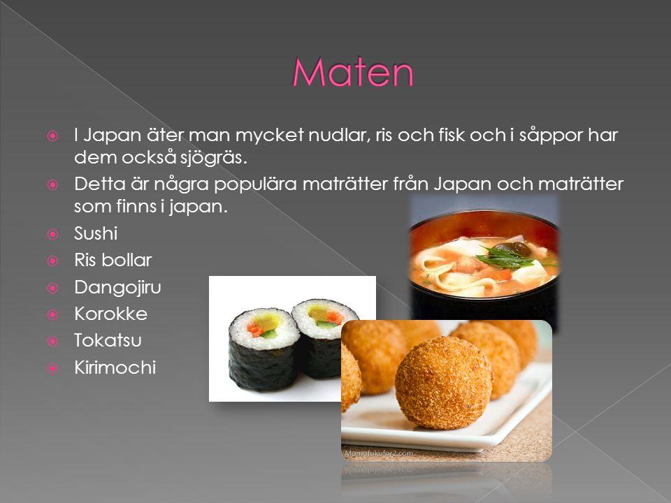  I Japan äter man mycket nudlar, ris och fisk och i såppor har dem också sjögräs.  Detta är några populära maträtter från Japan och maträtter som fi