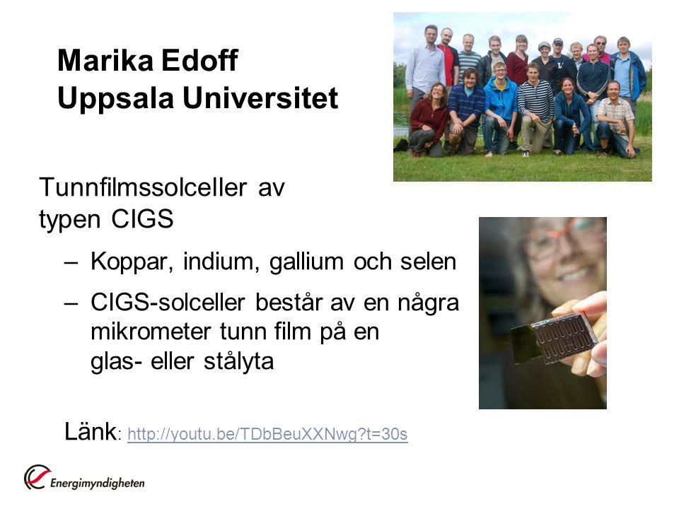Marika Edoff Uppsala Universitet Tunnfilmssolceller av typen CIGS –Koppar, indium, gallium och selen –CIGS-solceller består av en några mikrometer tun