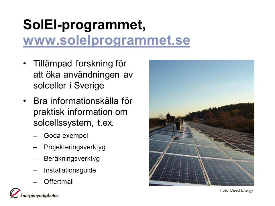 SolEl-programmet, www.solelprogrammet.se www.solelprogrammet.se •Tillämpad forskning för att öka användningen av solceller i Sverige •Bra informations