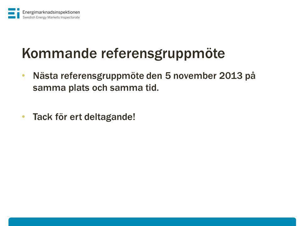 Kommande referensgruppmöte • Nästa referensgruppmöte den 5 november 2013 på samma plats och samma tid.