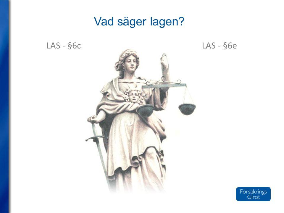 Vad säger lagen? LAS - §6cLAS - §6e