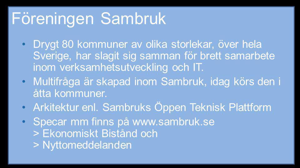 Föreningen Sambruk •Drygt 80 kommuner av olika storlekar, över hela Sverige, har slagit sig samman för brett samarbete inom verksamhetsutveckling och