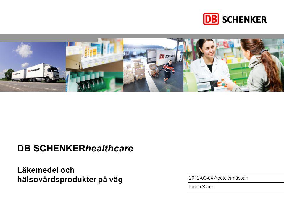 DB SCHENKERhealthcare Läkemedel och hälsovårdsprodukter på väg 2012-09-04 Apoteksmässan Linda Svärd