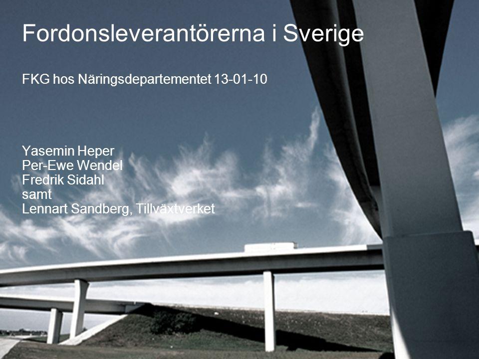 1 Fordonsleverantörerna i Sverige FKG hos Näringsdepartementet 13-01-10 Yasemin Heper Per-Ewe Wendel Fredrik Sidahl samt Lennart Sandberg, Tillväxtver