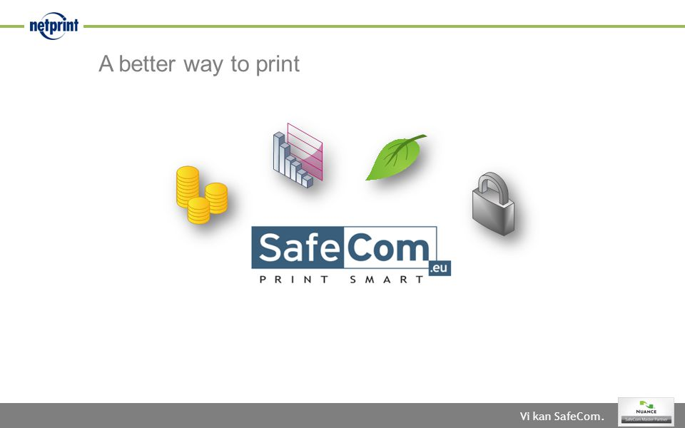 Vi kan SafeCom. A better way to print
