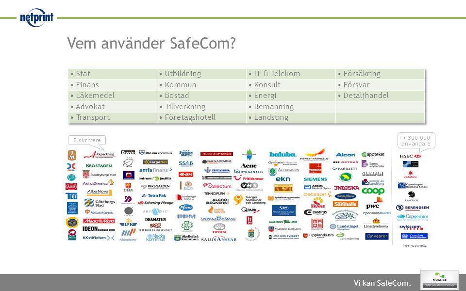 Vi kan SafeCom. Vem använder SafeCom? > 300 000 användare 2 skrivare Internationella