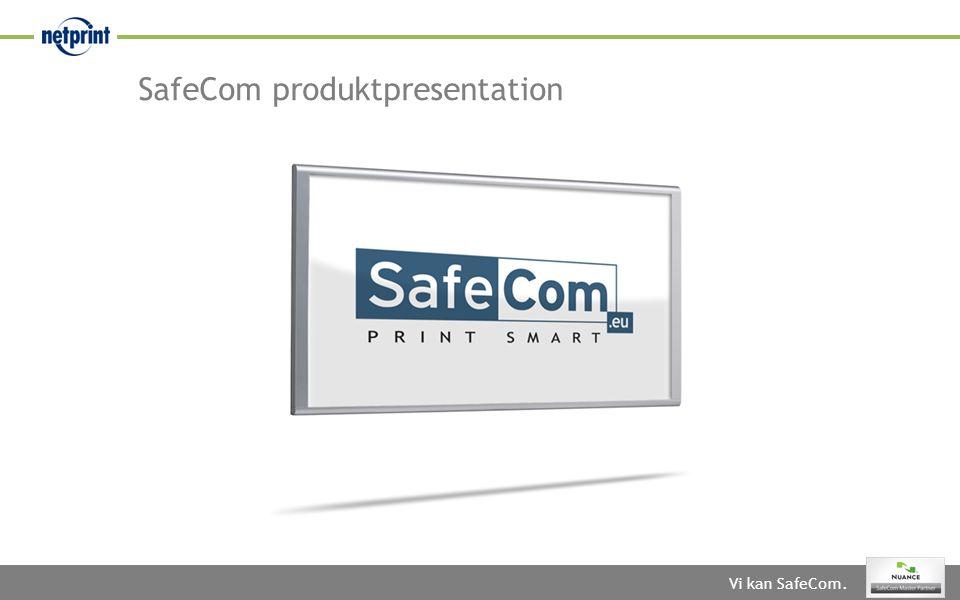 Vi kan SafeCom. SafeCom produktpresentation