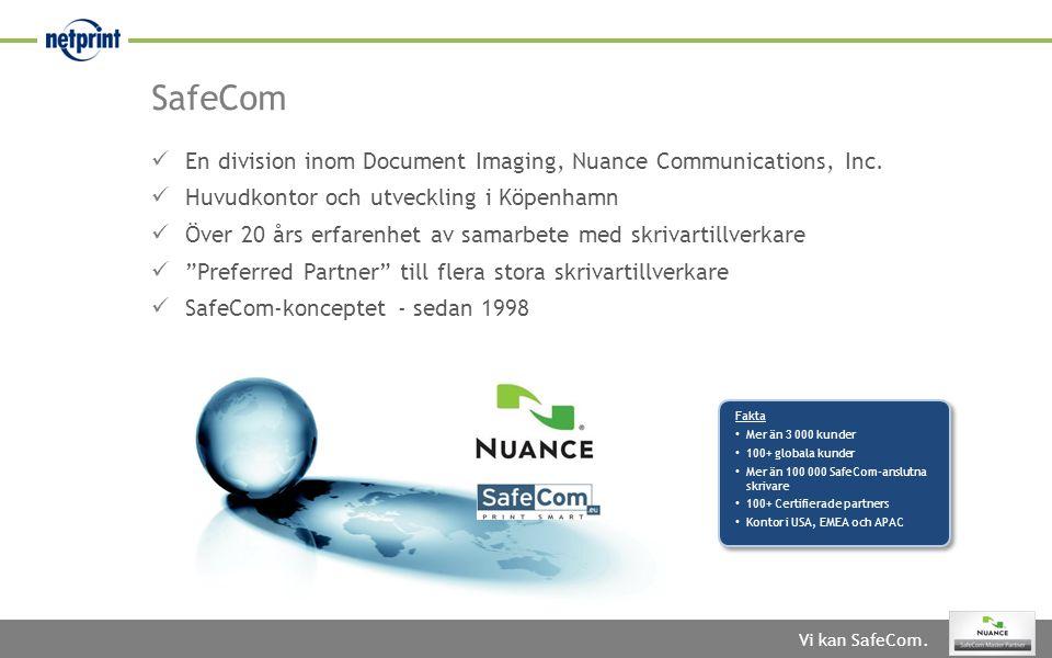Vi kan SafeCom.SafeCom  En division inom Document Imaging, Nuance Communications, Inc.