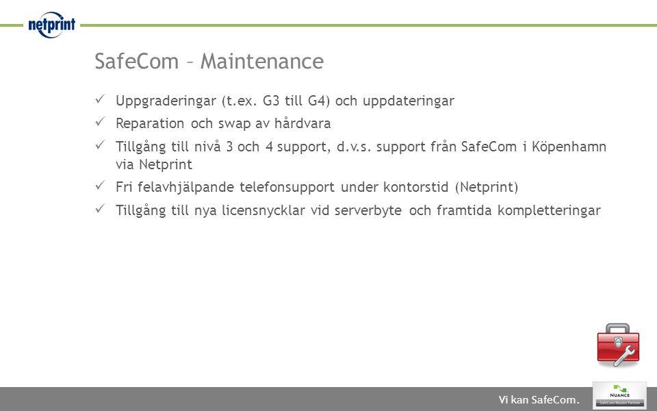 Vi kan SafeCom.SafeCom – Maintenance  Uppgraderingar (t.ex.