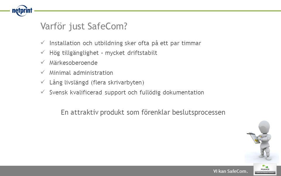 Vi kan SafeCom.Varför just SafeCom.