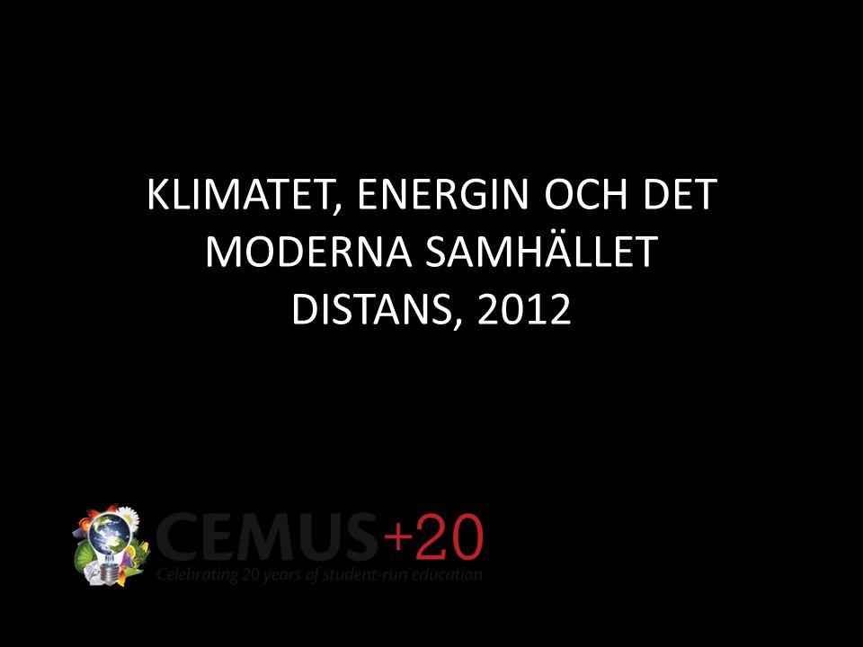 KLIMATET, ENERGIN OCH DET MODERNA SAMHÄLLET DISTANS, 2012