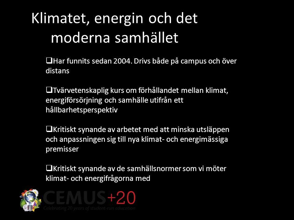 Formella kursmål  redogöra för och diskutera klimat- och energifrågor utifrån ett hållbarhetsperspektiv  diskutera och argumentera för och emot olika forskares och andra aktörers ståndpunkter och argumentation i klimat- och energidebatten  utifrån en övergipande förståelse av det moderna samhället redogöra för och kritiskt förhålla sig till olika lösningsförslag på klimat- och energiproblematiken •redogöra för och diskutera klimat- och energifrågor utifrån ett hållbarhetsperspektiv •diskutera och argumentera för och emot olika forskares och andra aktörers ståndpunkter och argumentation i klimat- och energidebatten •utifrån en övergipande förståelse av det moderna samhället redogöra för och kritiskt förhålla sig till olika lösningsförslag på klimat- och energiproblematiken