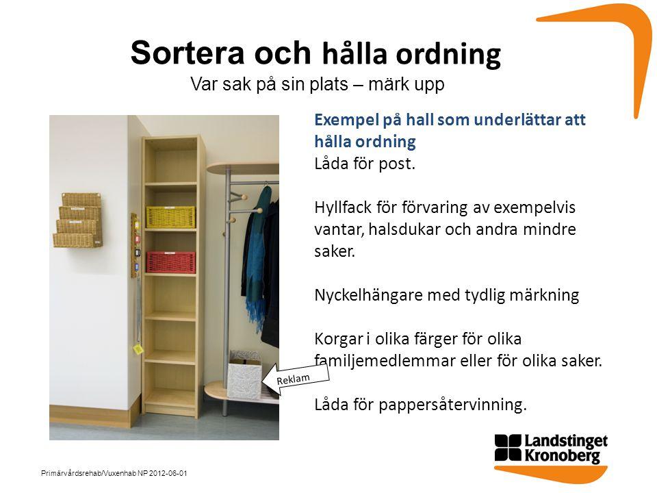 Exempel på hall som underlättar att hålla ordning Låda för post. Hyllfack för förvaring av exempelvis vantar, halsdukar och andra mindre saker. Nyckel
