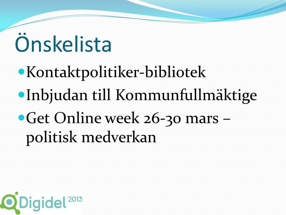 Önskelista  Kontaktpolitiker-bibliotek  Inbjudan till Kommunfullmäktige  Get Online week 26-30 mars – politisk medverkan