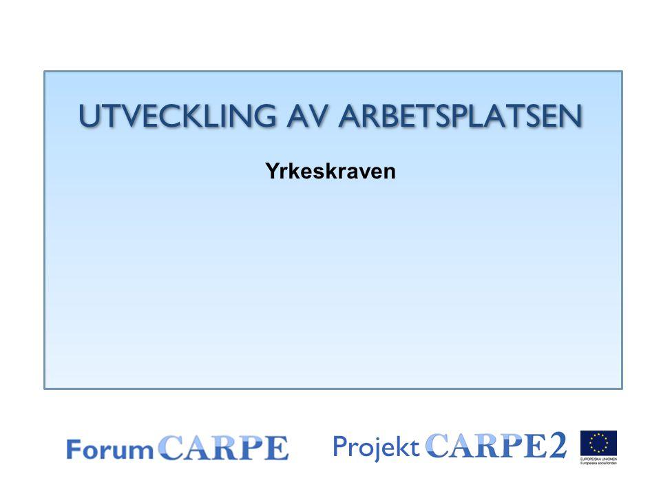 Projekt UTVECKLING AV ARBETSPLATSEN Yrkeskraven