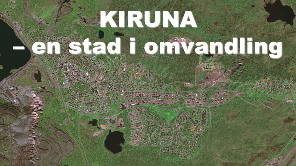 21 KIRUNA – en stad i omvandling