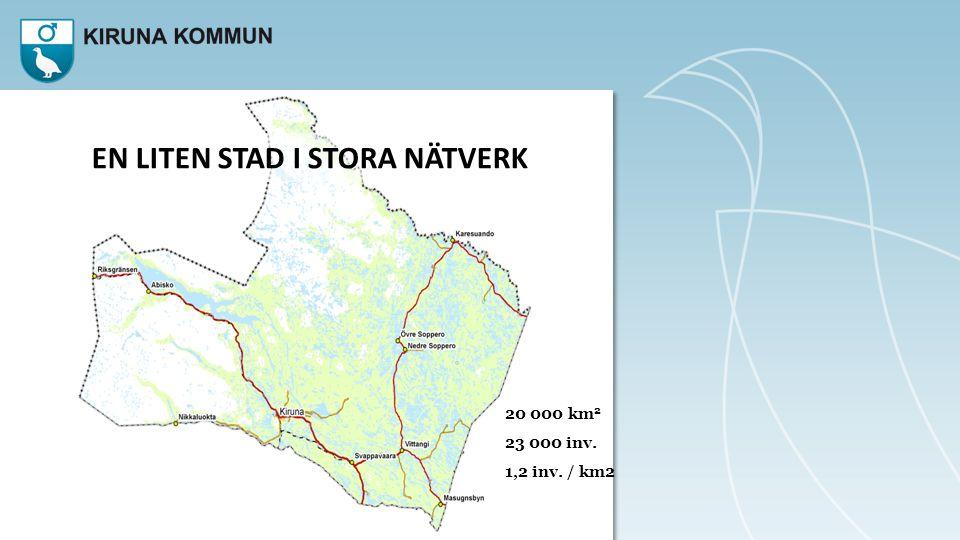 EN LITEN STAD I STORA NÄTVERK 20 000 km 2 23 000 inv. 1,2 inv. / km2