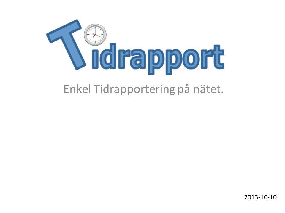 Tidrapport.nu Funnits sedan 2006Skrevs från början för B&L Lund ABUtvecklas hela tiden baserat på kundönskemål90 företag använder tidrapport.Över 1000 personer rapporterar.