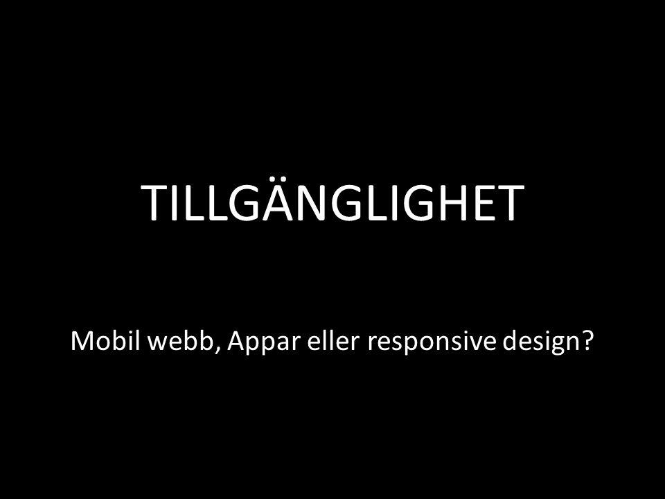 TILLGÄNGLIGHET Mobil webb, Appar eller responsive design?