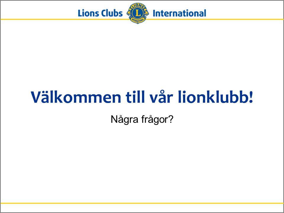 Välkommen till vår lionklubb! Några frågor?