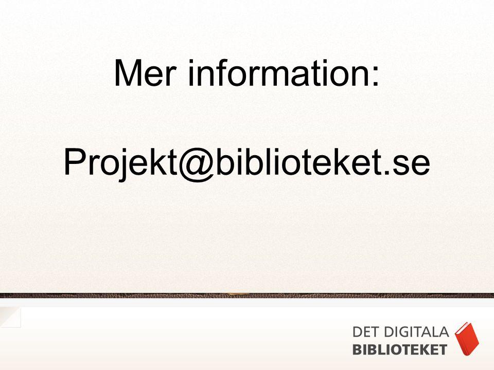 Mer information: Projekt@biblioteket.se