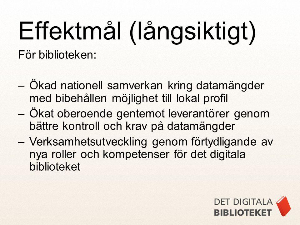 För biblioteken: –Ökad nationell samverkan kring datamängder med bibehållen möjlighet till lokal profil –Ökat oberoende gentemot leverantörer genom bä