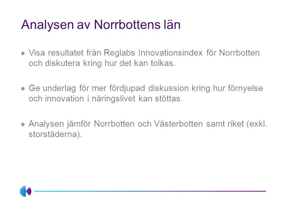 Strategiska frågor (1/3) ● Såväl grundförutsättningar som förmågor Norrbotten ligger under riksgenomsnittet.
