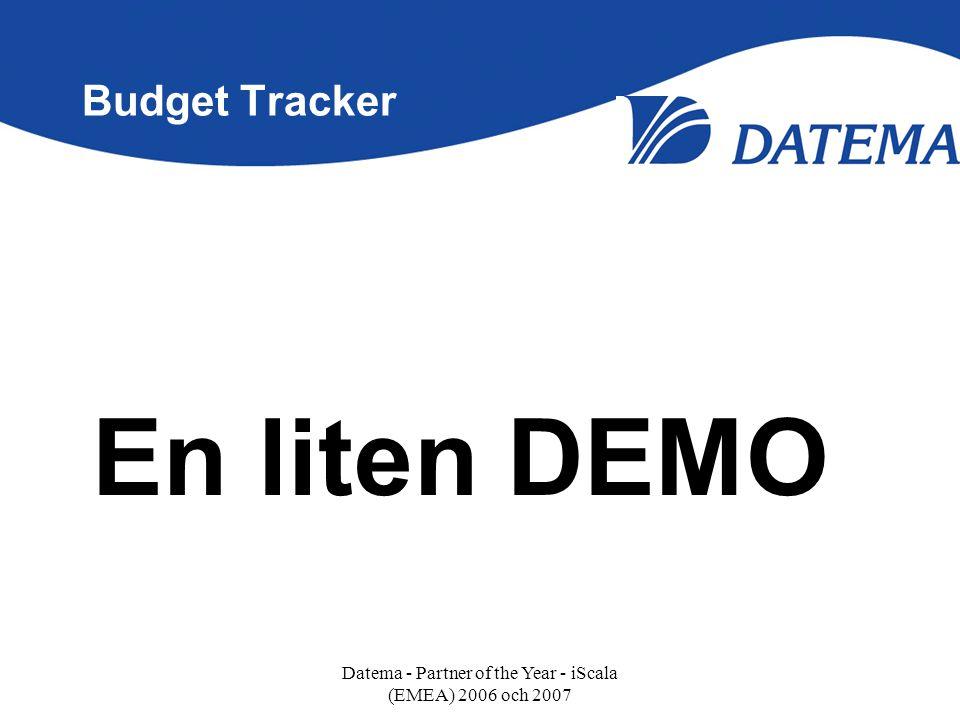 Budget Tracker En liten DEMO Datema - Partner of the Year - iScala (EMEA) 2006 och 2007