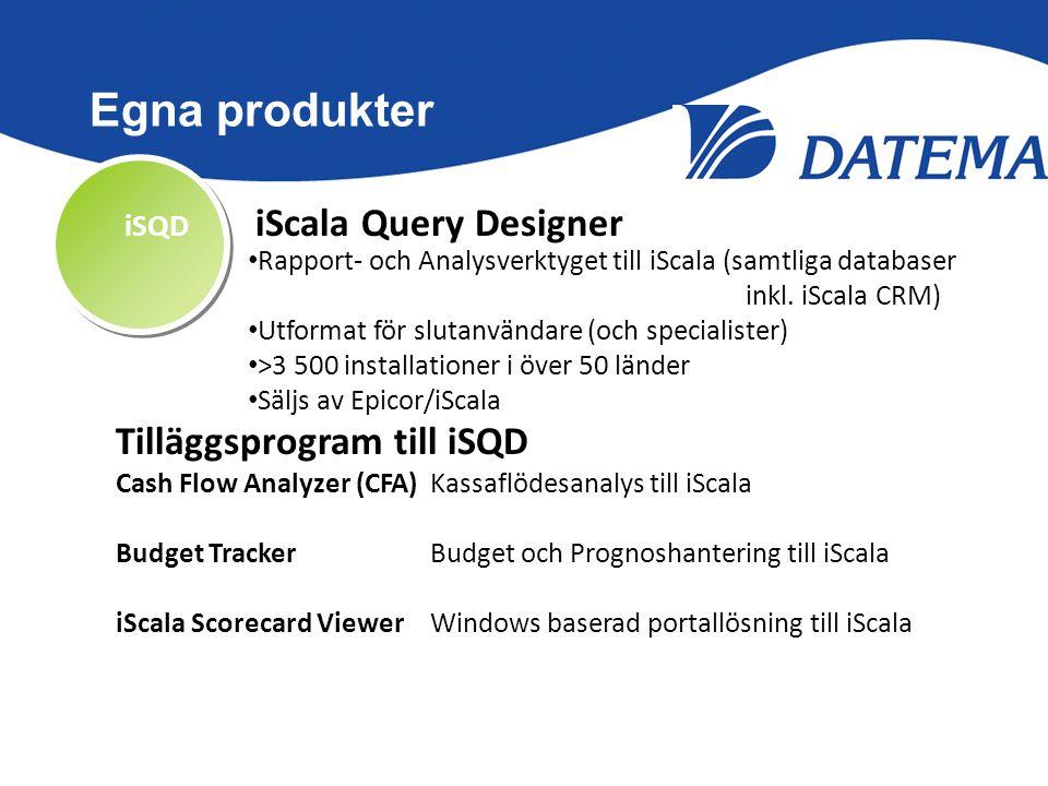 Egna produkter iSQD iScala Query Designer DDS EASY för iScala Datema • Rapport- och Analysverktyget till iScala (samtliga databaser inkl. iScala CRM)