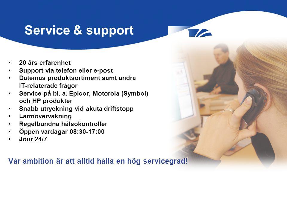 Service & support •20 års erfarenhet •Support via telefon eller e-post •Datemas produktsortiment samt andra IT-relaterade frågor •Service på bl. a. Ep