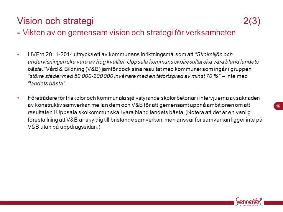 16 Visionoch strategi2(3) - Vikten av en gemensam vision och strategi för verksamheten •I IVE:n 2011-2014 uttrycks ett av kommunens inriktningsmål som