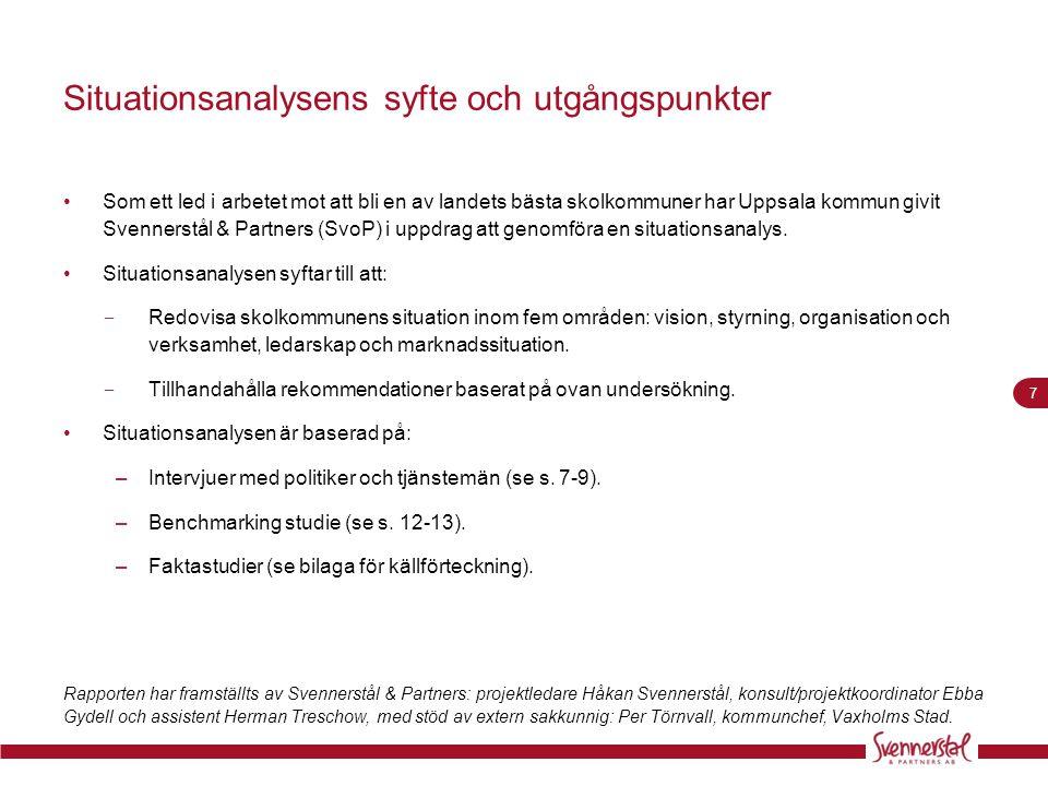 7 Situationsanalysens syfte och utgångspunkter •Som ett led i arbetet mot att bli en av landets bästa skolkommuner har Uppsala kommun givit Svennerstå
