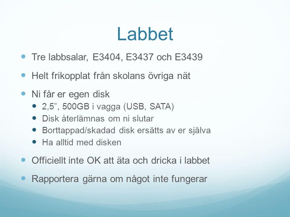 """Labbet  Tre labbsalar, E3404, E3437 och E3439  Helt frikopplat från skolans övriga nät  Ni får er egen disk  2,5"""", 500GB i vagga (USB, SATA)  Dis"""
