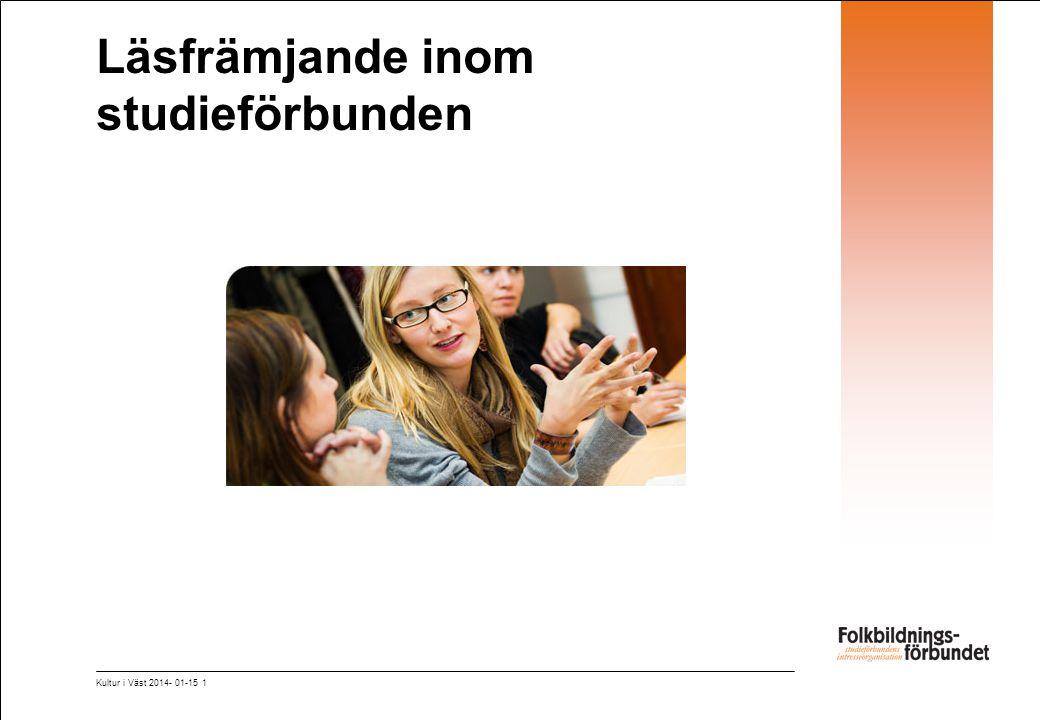 Läsfrämjande inom studieförbunden Kultur i Väst 2014- 01-15 1