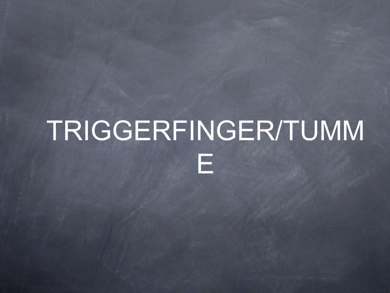 TRIGGERFINGER/TUMM E
