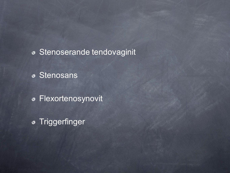 Stenoserande tendovaginit Stenosans Flexortenosynovit Triggerfinger