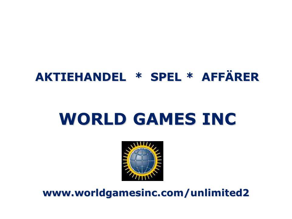 AKTIEHANDEL * SPEL * AFFÄRER WORLD GAMES INC www.worldgamesinc.com/unlimited2
