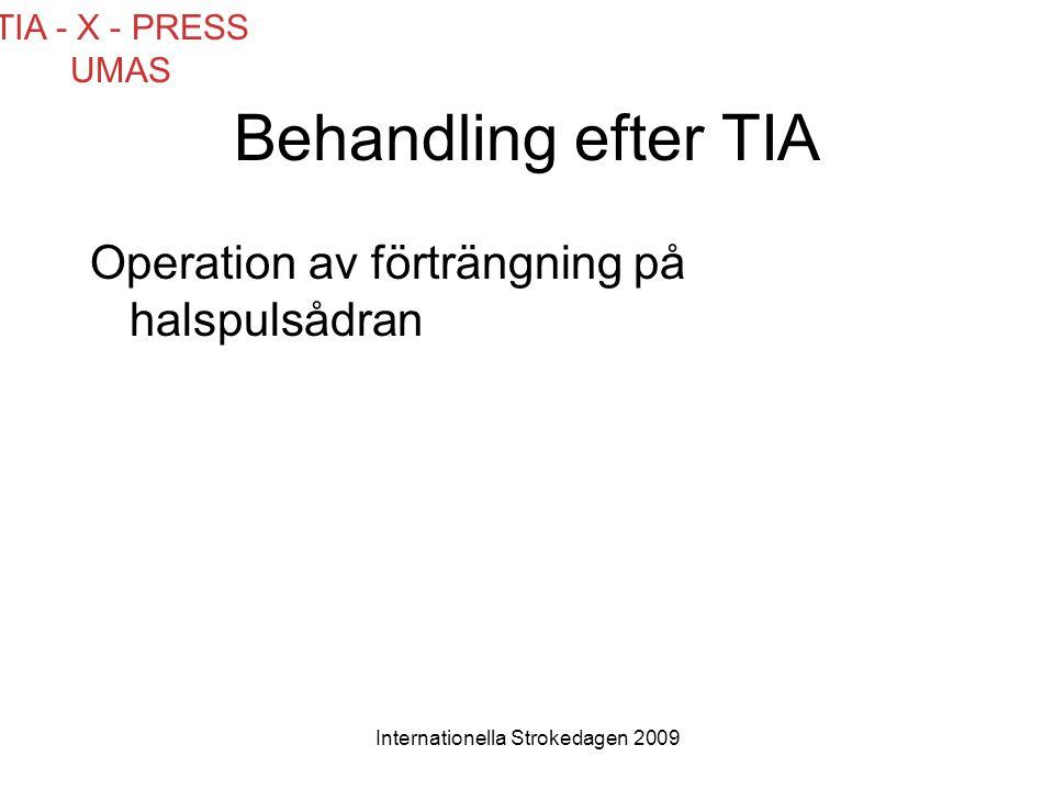 Internationella Strokedagen 2009 Behandling efter TIA Operation av förträngning på halspulsådran TIA - X - PRESS UMAS