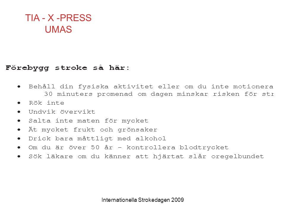 Internationella Strokedagen 2009 TIA - X -PRESS UMAS