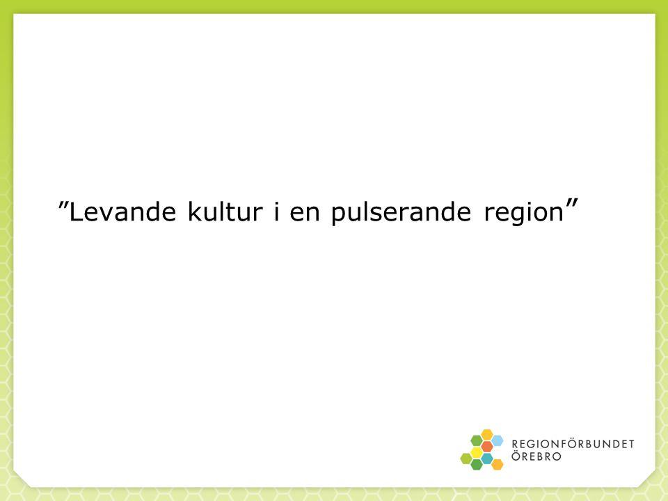 """""""Levande kultur i en pulserande region """""""