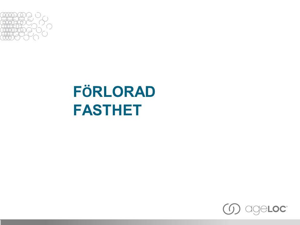 F Ö RLORAD FASTHET