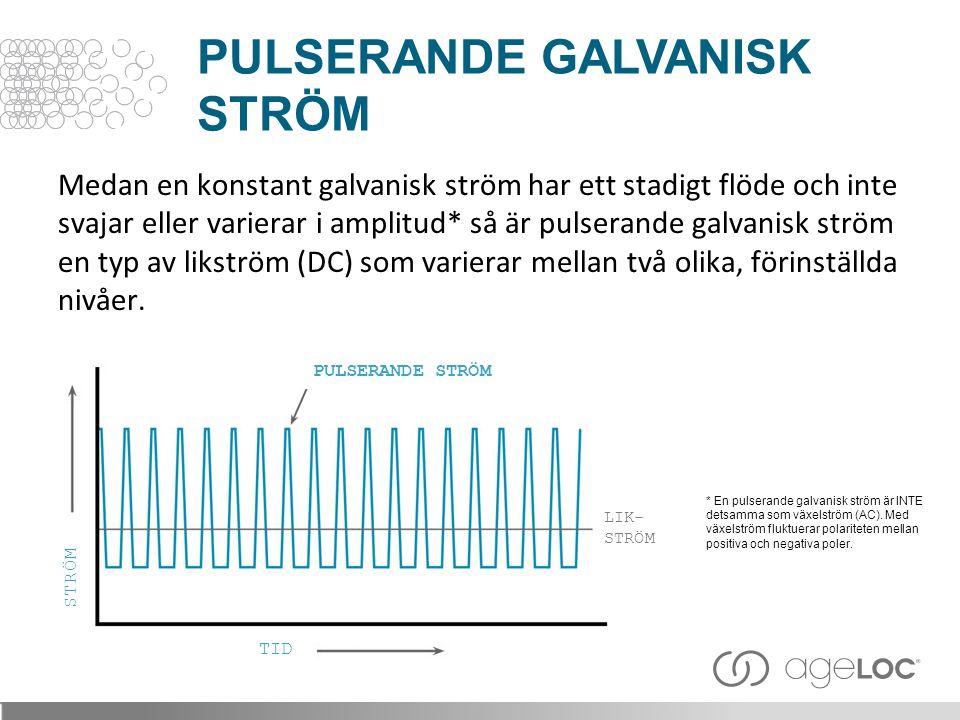 Medan en konstant galvanisk ström har ett stadigt flöde och inte svajar eller varierar i amplitud* så är pulserande galvanisk ström en typ av likström