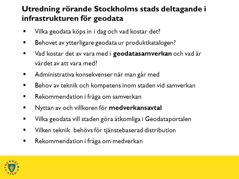 Utredning rörande Stockholms stads deltagande i infrastrukturen för geodata  Vilka geodata köps in i dag och vad kostar det?  Behovet av ytterligare