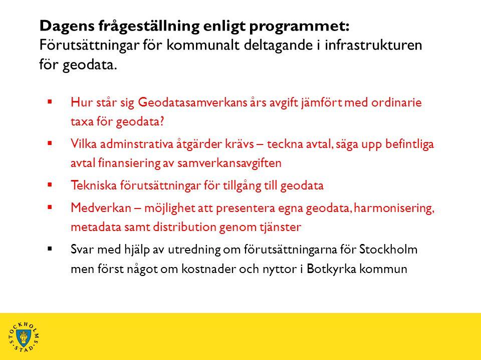 Dagens frågeställning enligt programmet: Förutsättningar för kommunalt deltagande i infrastrukturen för geodata.  Hur står sig Geodatasamverkans års