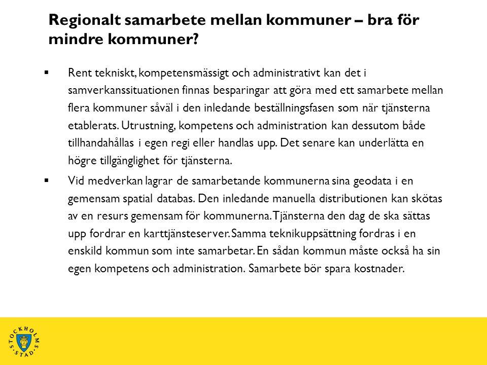 Regionalt samarbete mellan kommuner – bra för mindre kommuner?  Rent tekniskt, kompetensmässigt och administrativt kan det i samverkanssituationen fi