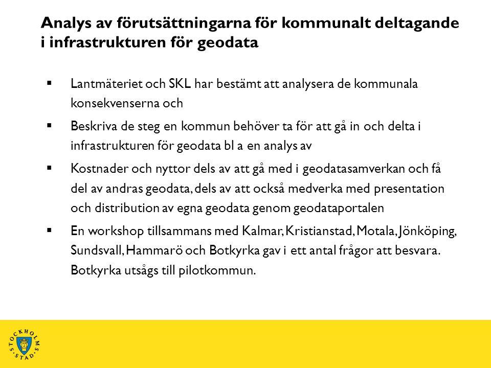 Analys av förutsättningarna för kommunalt deltagande i infrastrukturen för geodata  Lantmäteriet och SKL har bestämt att analysera de kommunala konse
