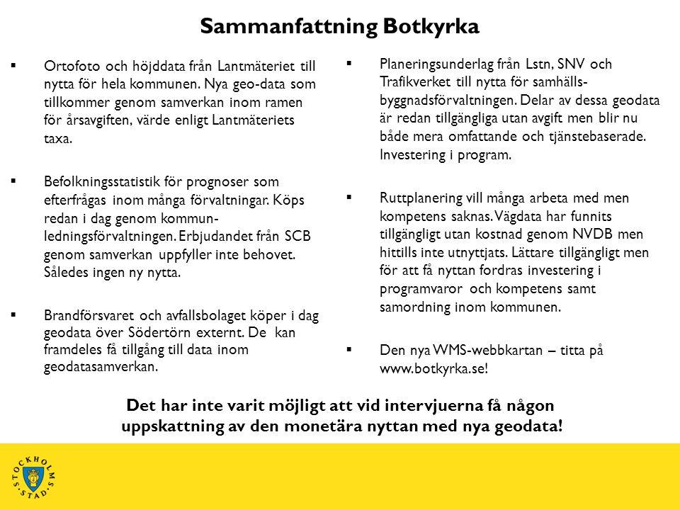 Sammanfattning Botkyrka  Ortofoto och höjddata från Lantmäteriet till nytta för hela kommunen. Nya geo-data som tillkommer genom samverkan inom ramen