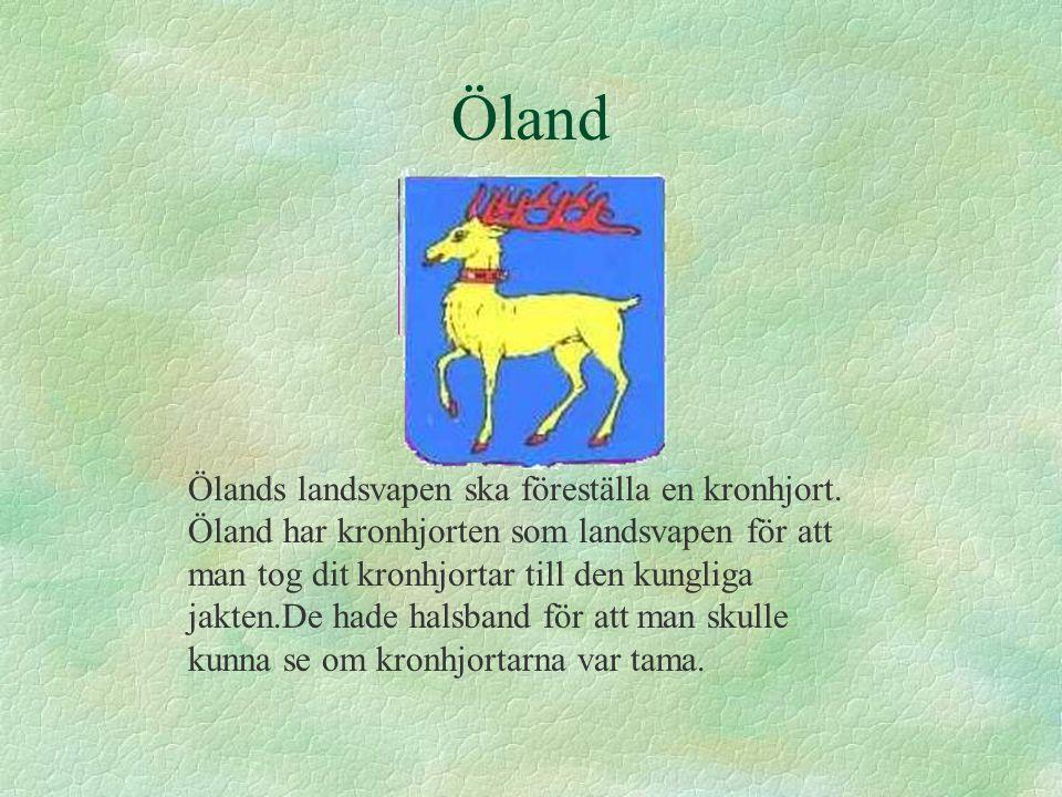 Öland Ölands landsvapen ska föreställa en kronhjort.
