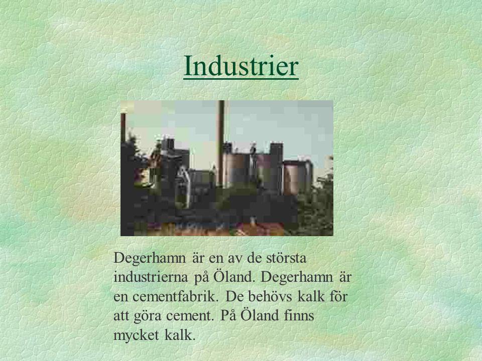 Industrier Degerhamn är en av de största industrierna på Öland.