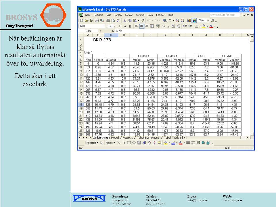 När beräkningen är klar så flyttas resultaten automatiskt över för utvärdering.